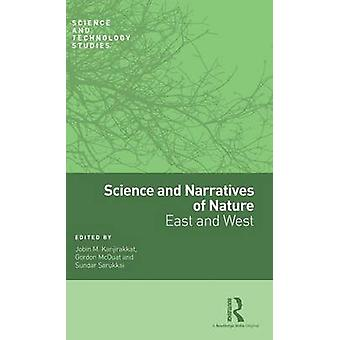 Science and Narratives of Nature  East and West by Kanjirakkat & Jobin M.