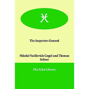 The InspectorGeneral by Gogol & Nikolai Vasilievich