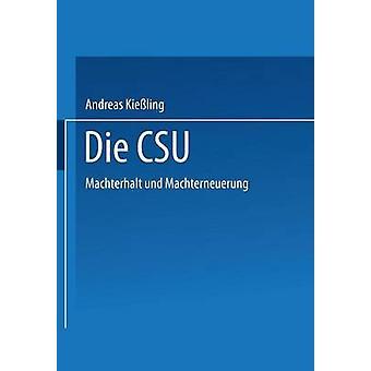 Sterben Sie CSU Machterhalt Und Machterneuerung von & Andreas Kieling