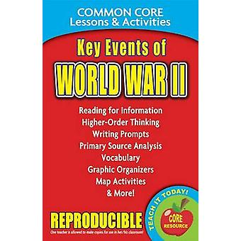 Key Events of World War II Common Core Lessons & Activities (25th) by