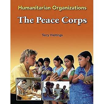 The Peace Corps by Terry Hastings - 9780791088128 Book