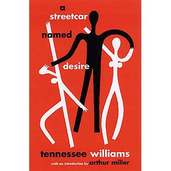 A Streetcar Named Desire by Tennessee Williams - Arthur Miller - 9780