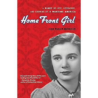 Home Front Girl - A Diary of Love - Literature - and Growing Up in War