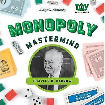 Monopoly MasterMind - Charles B. Darrow by Paige V Polinsky - 97815321