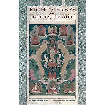 Eight Verses for Training the Mind (Revised edition) by Geshe Sonam R
