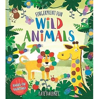 Fingerprint Fun - Wild Animals by Kate Daubney - 9781784288020 Book