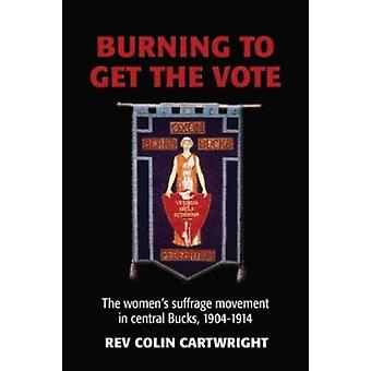 Burning to Get the Vote - The Women's Suffrage Movement in Central Buc