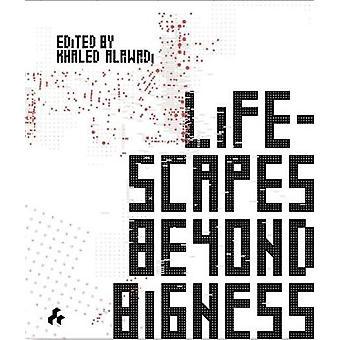 Lifescapes Beyond Bigness by Khaled Alawad - 9781911339267 Book