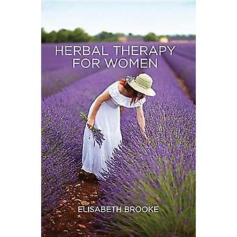 Herbal Therapy for Women by Elisabeth Brooke - 9781911597247 Book
