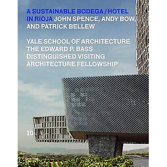 A Sustainable Bodega and Hotel by John Spence - 9781945150067 Book