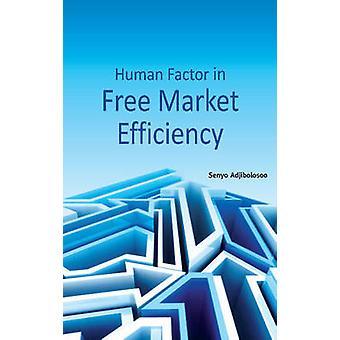 Human Factor in Free Market Efficiency by Senyo Adjibolosoo - 9788177