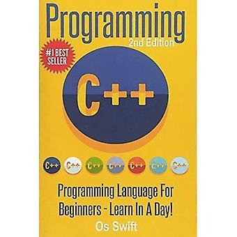 Programmation: C ++ de programmation: langage de programmation pour les débutants: apprendre en une journée!