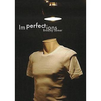Imperfections by Bradley Somer - 9780889712713 Book