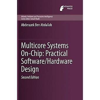 Multicore Systems OnChip Practical SoftwareHardware Design by Ben Abdallah & Abderazek