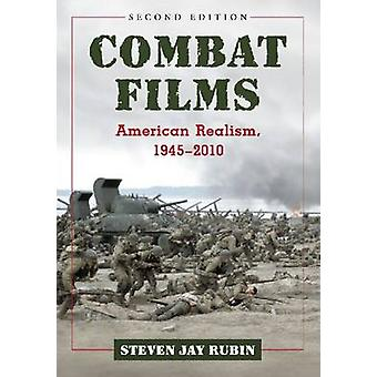 Combat Films - American Realism - 1945-2010 (2nd Revised edition) by S
