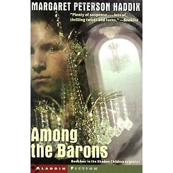 Among the Barons by Haddix - Margaret Peterson - 9780689839108 Book