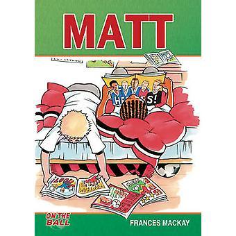 Matt by Frances Mackay - 9781781277003 Book