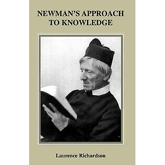 Newmans Approach to Knowledge by Richardson & Laurence