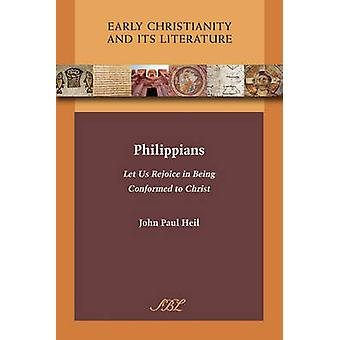 Philippians Let Us Rejoice in Being Conformed to Christ by Heil & John Paul