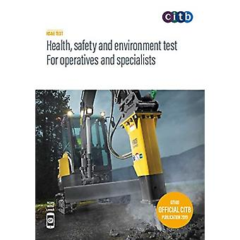 Health safety and environment test for operatives and speci