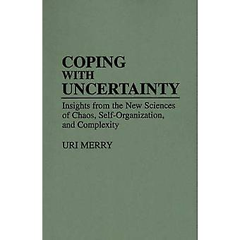 Coping with Uncertainty - Insights from the New Sciences of Chaos - Se