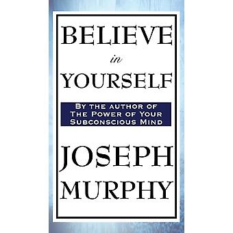 Believe in Yourself by Murphy & Joseph