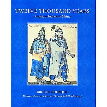 Tolv tusinde år: amerikanske indianere i Maine