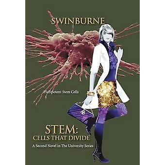 Stem Cells That Divide A Second Novel in the University Series by Swinburne & Bruce R.