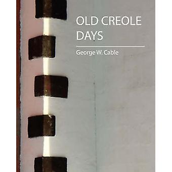 Old Creole Days par George W. Cable et W. Cable