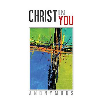 Christ in You by Anonymous