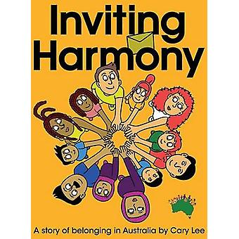 Inviting Harmony A story of belonging in Australia by Lee & Cary