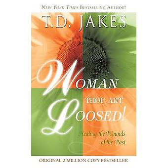 Woman Thou Art Loosed Revised by Jakes & TD