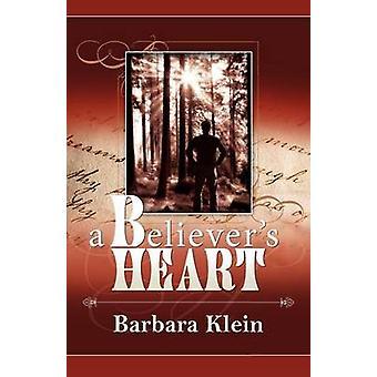 A Believers Heart by Klein & Barbara