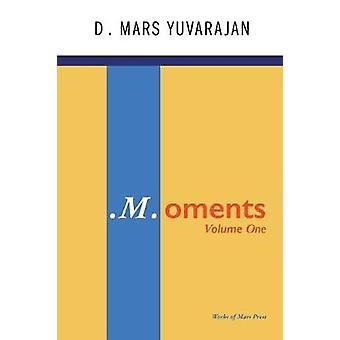 .M.oments Volume One by Yuvarajan & Dushyandhan Mars
