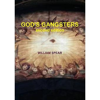 Gods Gangsters 2nd.ed. by Spear & William