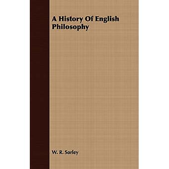 A History Of English Philosophy by Sorley & W. R.