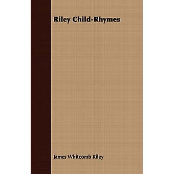 Riley ChildRhymes by Riley & James Whitcomb
