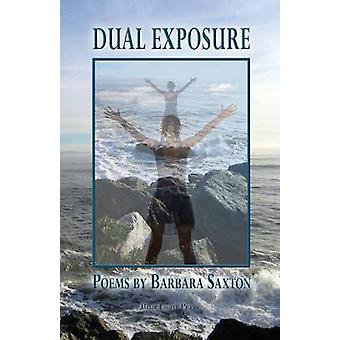 Dual Exposure by Saxton & Barbara