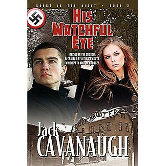 His Watchful Eye Songs in the Night Book 2 by Cavanaugh & Jack