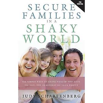 Secure Families in a Shaky World by Scharfenberg & Judy