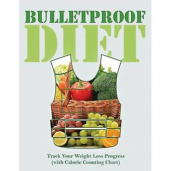 Bulletproof Diet Track Your Weight Loss Progress with Calorie Counting Chart by Publishing LLC & Speedy
