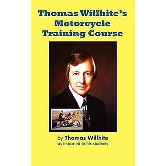 Thomas Willhites Motorcycle Training Course by Willhite & Thomas