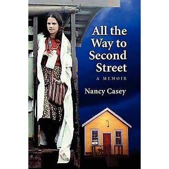 All the Way to Second Street by Casey & Nancy