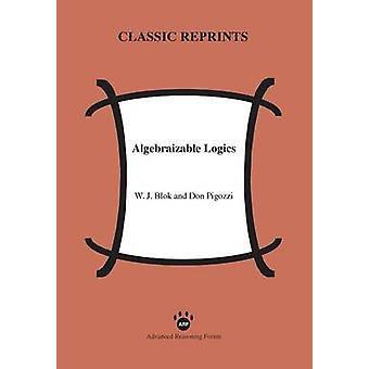 Algebraizable Logics by Blok & W. J.