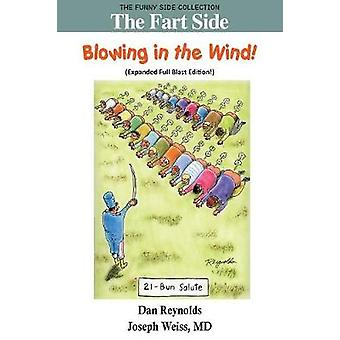 The Fart Side Blowing in the Wind Expanded Full Blast Edition The Funny Side Collection by Reynolds & Dan