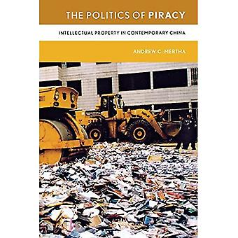 The Politics of Piracy: Intellectual Property in Contemporary China