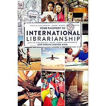 Your Passport to International Librarianship by Cate Carlyle - 978083