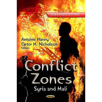 Conflict Zones - Syria & Mali by Antoine Haney - Carter M. Nicholson -