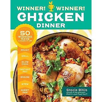 Vinnare! Vinnare! Kyckling middag - 50 vinnande sätt att koka upp! av Sta