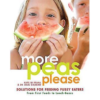 Flere ærter venligst - Løsninger til fodring kræsne Spisere af Kate Di Prima